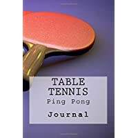 Table Tennis: Ping Pong Journal: Volume 1
