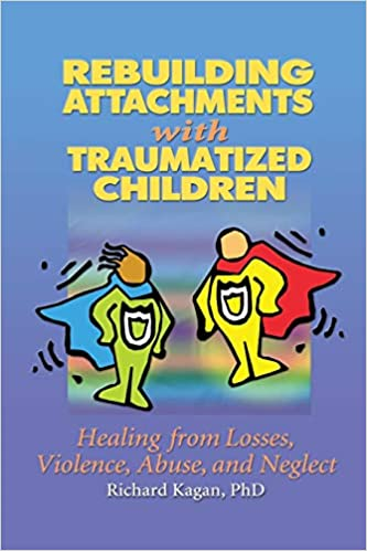 How Trauma Abuse And Neglect In >> Rebuilding Attachments With Traumatized Children 9780415651356