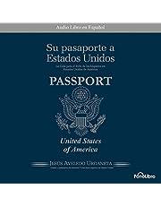Su Pasaporte a los Estados Unidos [Your Passport to the United States]: Conozca como hacer negocios, vivir, trabajar y estudiar en los Estados Unidos