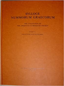 Book The collection of the American Numismatic Society, Pt.6: Palestine-South Arabia (Sylloge Nummorum Graecorum)