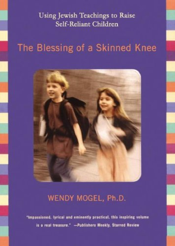 The Blessing of a Skinned Knee: Using Jewish Teachings to Raise Self-Reliant Children by Brand: Blackstone Audio Inc.