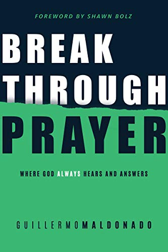 Breakthrough Prayer: Where God Always Hears and Answers (Prayer For Favor With God And Man)