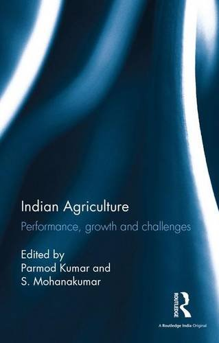 Indian Agriculture: Performance, growth and challenges. Essays in honour of Ramesh Kumar Sharma