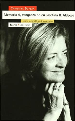 Descargas de libros gratis torrents Memoria sí, venganza no en Josefina R. Aldecoa : ensayo sociohistórico de su narrativa (Antrazyt) en español FB2