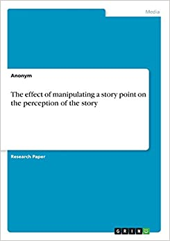 Book The effect of manipulating a story point on the perception of the story