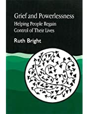 Grief and Powerlessness: Helping People Regain Control of their Lives