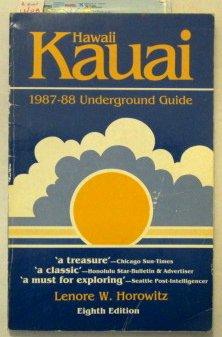 Kauai, Hawaii - The 1987-88 Underground Guide (Kauai Underground Guide)