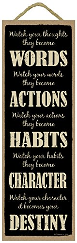 r thoughts they become words, watch your words they become actions, watch your actions they become habits 5