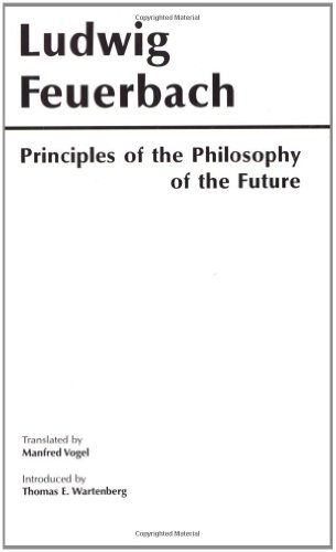 Principles Of The Philosophy Of The Future (Hackett Classics)
