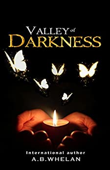 Valley of Darkness (a paranormal romance) (Fields of Elysium Book 2) by [Whelan, A.B.]
