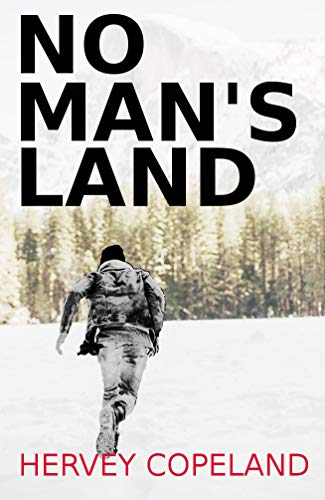 No man's land: A thrilling suspense novel by [Copeland, Hervey]
