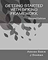 Getting started with Spring Framework, 2nd Edition