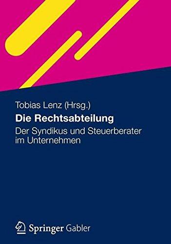 Die Rechtsabteilung: Der Syndikus und Steuerberater im Unternehmen (German Edition) Taschenbuch – 28. Februar 2012 Tobias Lenz Gabler Verlag 3834923656 Steuern