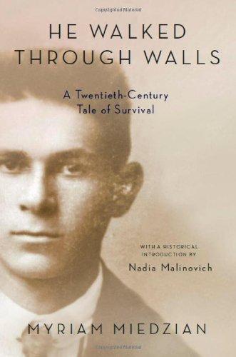 He Walked Through Walls A Twentieth Century Tale Of Survival