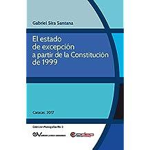 El estado de excepción a partir de la Constitución de 1999 (Colección Monografías nº 5) (Spanish Edition)