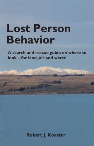 (Lost Person Behavior: A search and rescue guide on where to look - for land, air and water)