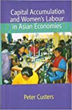 img - for Capital Accumulation and Women 's Labour in Asian Economies book / textbook / text book