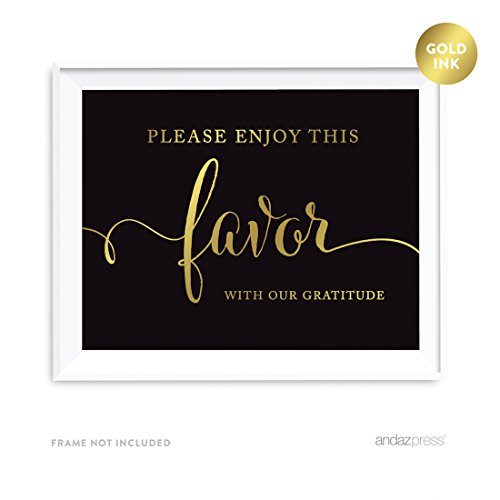 Andaz Press Wedding Party Signs, Black and Metallic Gold Ink, 8.5x11-inch, Please Enjoy This Favor With Our Gratitude, 1-Pack