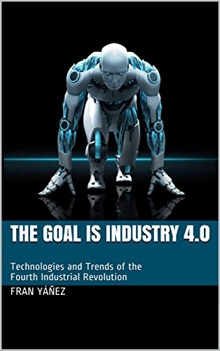 [B.e.s.t] The Goal is Industry 4.0: Technologies and Trends of the Fourth Industrial Revolution WORD