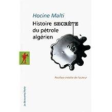 Histoire secrète du pétrole algérien (POCHES ESSAIS t. 372) (French Edition)