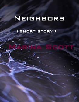 Neighbors (A Short Story) by [Scott, Marina]