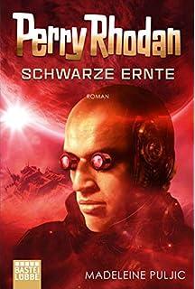 Perry Rhodan: Schwarze Ernte: Roman (Dunkelwelten, Band 3)