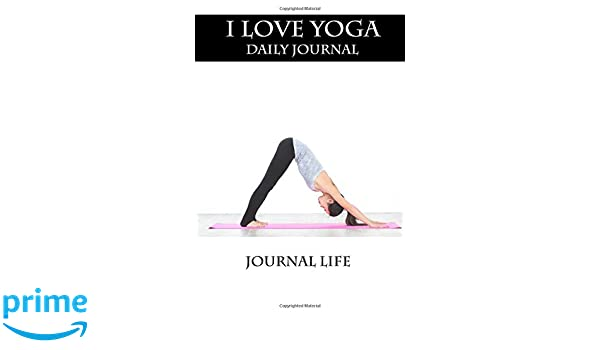 I Love Yoga Daily Journal: Amazon.es: Journal Life: Libros ...