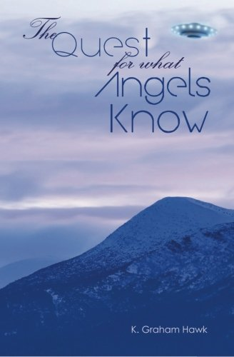 Download The Quest For What Angels Know PDF