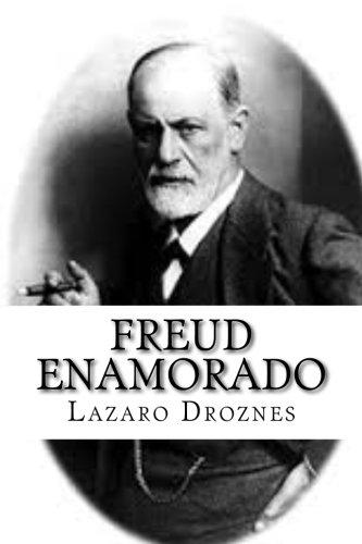 Freud enamorado: Sigmund Freud y sus mujeres (Spanish Edition) [Lazaro Droznes] (Tapa Blanda)