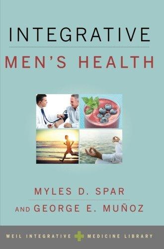 Integrative Men's Health (Integrative Medicine Library) (Weil Integrative Medicine Library)