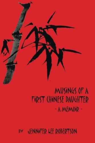Musings Of A First Chinese Daughter: A Memoir