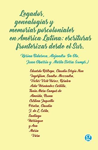 Amazon.com: Legados, genealogías y memorias poscoloniales en ...
