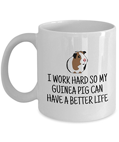 Funny Guinea Pig Mug - Guinea Pig Owner Gift - My Guinea Pig Can Have A Better Life