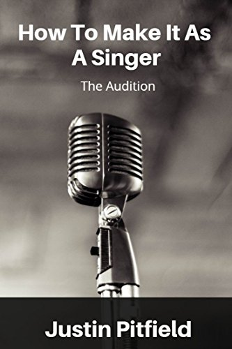How To Make It As A Singer: The Audition (Roadman Crash Course Book 2)