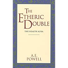 The Etheric Double: The Health Aura of Man