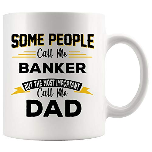 Important People Call Dad Banker Mug Best Coffee Cup Gift Daddy Papa Father Day Son Daughter | Best Personal Investment Retired Funny Gift World Mom Dad Future Retirement
