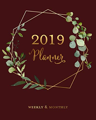 2019 Planner Weekly & Monthly: Deep Garnet Eucalyptus Floral Agenda Book, 2019 Splendid Planner