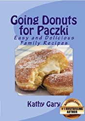 Going Donuts For Paczki: Easy and Delicious Family Recipes (Easy Ethnic Dishes Book 2) (English Edition)