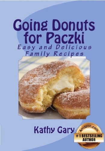 Going Donuts For Paczki: Easy and Delicious Family Recipes (Easy Ethnic Dishes Book 2) by [Gary, Kathy]