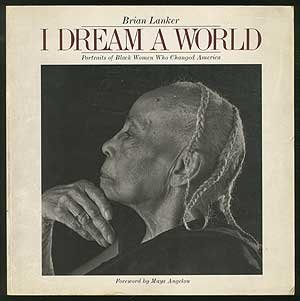 Buy now I Dream a World: Portraits of Black Women Who Changed America
