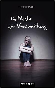 Book Die Nacht der Verzweiflung by Carolin Wolf (2014-04-10)