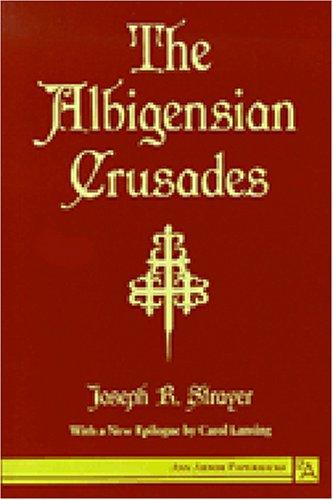 The Albigensian Crusades (Ann Arbor Paperbacks)