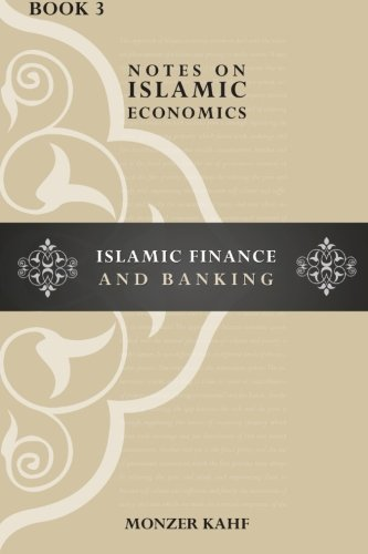 Notes on Islamic Economics: Islamic Finance and Banking (Volume 2)
