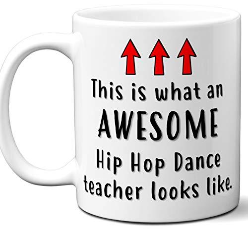 Hip Hop Dance Teacher Gifts. Funny School Coffee Mug. Best Awesome Themed Gift Idea for Professor Instructor Fun Cool Gag Card Men Women Appreciation Christmas Xmas End of Year. 11 oz.