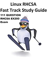 Linux RHCSA Fast Track Study Guide EX200 Exam: The sample exam covers EX200 exam objectives for Red Hat Enterprise Linux 7 (RHEL 7)