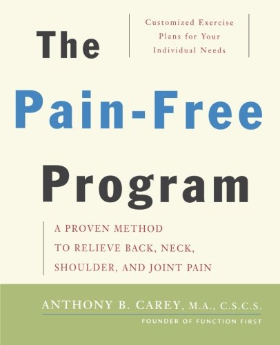 The Pain-Free Program: A Proven Method to Relieve Back, Neck, Shoulder, and Joint Pain (Exercises For Neck And Shoulder Pain Physical Therapy)