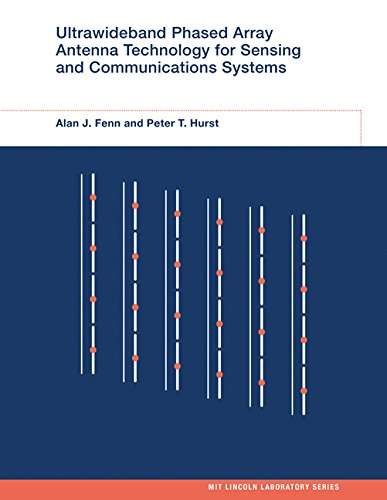 Ultrawideband Phased Array Antenna Technology for Sensing and Communications Systems (MIT Lincoln Laboratory Series)