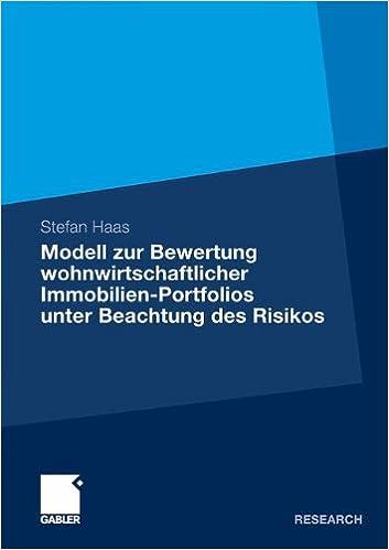 Modell zur Bewertung wohnwirtschaftlicher Immobilien-Portfolios unter Beachtung des Risikos: Entwicklung eines probabilistischen Bewertungsmodells mit ... Risikomessung als integralem Bestandteil