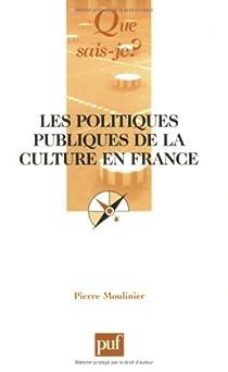Les politiques publiques de la culture en France par Moulinier