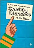 Starting Statistics : A Short, Clear Guide, Burdess, Neil, 1849200971